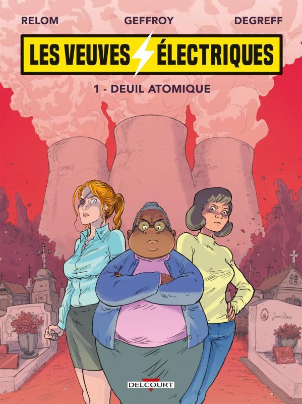 Les Veuves électriques T1 : Deuil atomique (0), bd chez Delcourt de Relom, Geffroy, Degreef