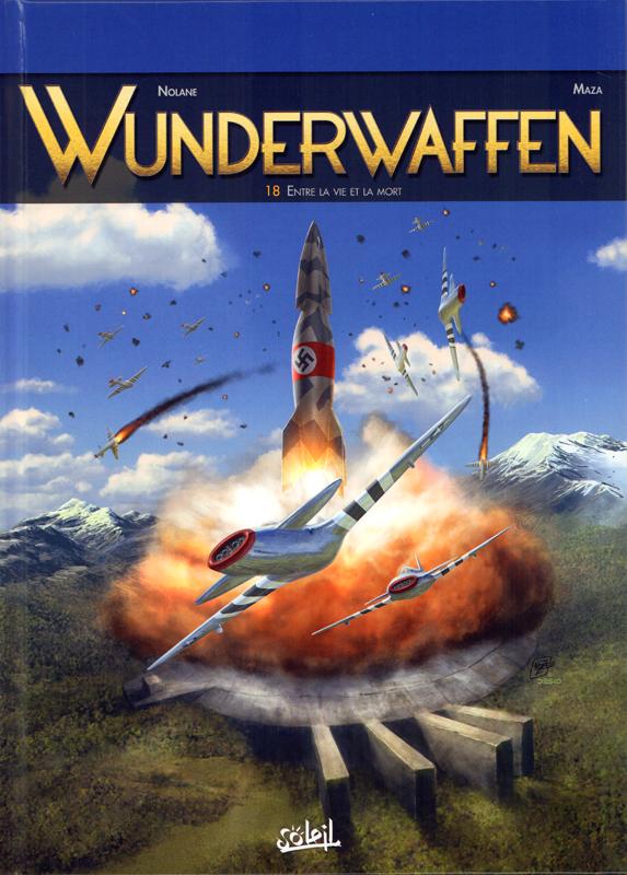 Wunderwaffen T18 : Entre la vie et la mort (0), bd chez Soleil de Richard D.Nolane, Vicanovic-Maza, Miljic