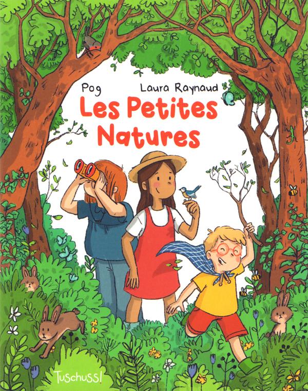 Petites natures, bd chez Tuschuss! de Pog, Raynaud