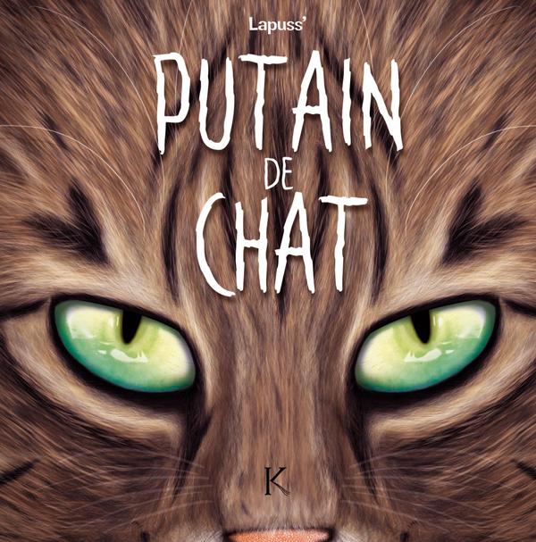 Putain de chat T8, bd chez Kennes éditions de Lapuss'