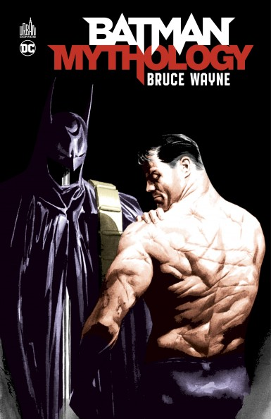 Batman mythology T3 : Batman Mythology : Bruce Wayne (0), comics chez Urban Comics de Williamson, Thomas, Dixon, Finger, Grayson, Grant, Hamilton, Millar, Moench, Craig, Kane, Robinson, Dutkiewivz, Nolan, Sprang, McDaniel, Yeowell, Breyfrogle, Colan, Schwartz, Rogers, Aparo, Digital Chameleon, Tewes, Wildstorm fx, Rambo, Android Images, Lo