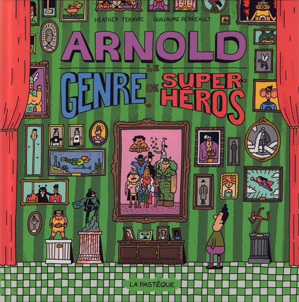 Arnold le genre de super héros, bd chez La pastèque de Tekavec, Perreault