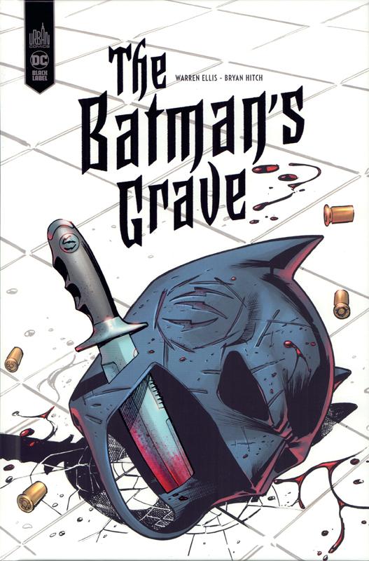 The Batman's grave, comics chez Urban Comics de Ellis, Hitch, Sinclair