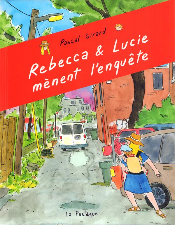 Rebecca & Lucie mènent l'enquête, bd chez La pastèque de Girard