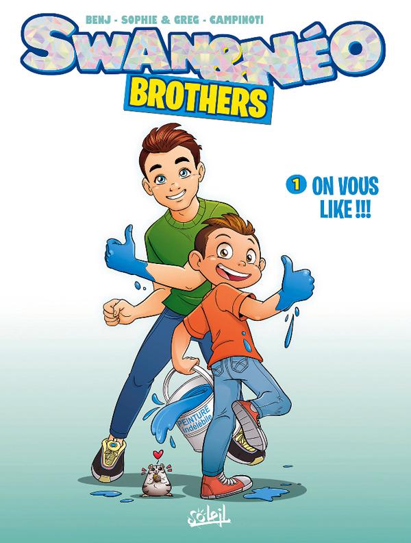 Swan et Néo Brothers T1 : On vous like !!! (0), bd chez Soleil de Sophie & Greg, Campinoti, Russotto