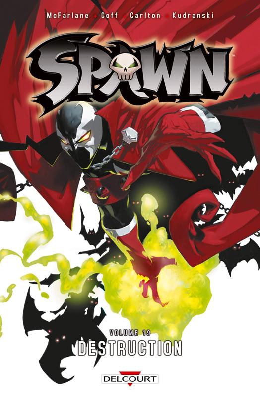 Spawn T19 : Destruction (0), comics chez Delcourt de Goff, Carlton, McFarlane, Kudranski, FCO Plascencia