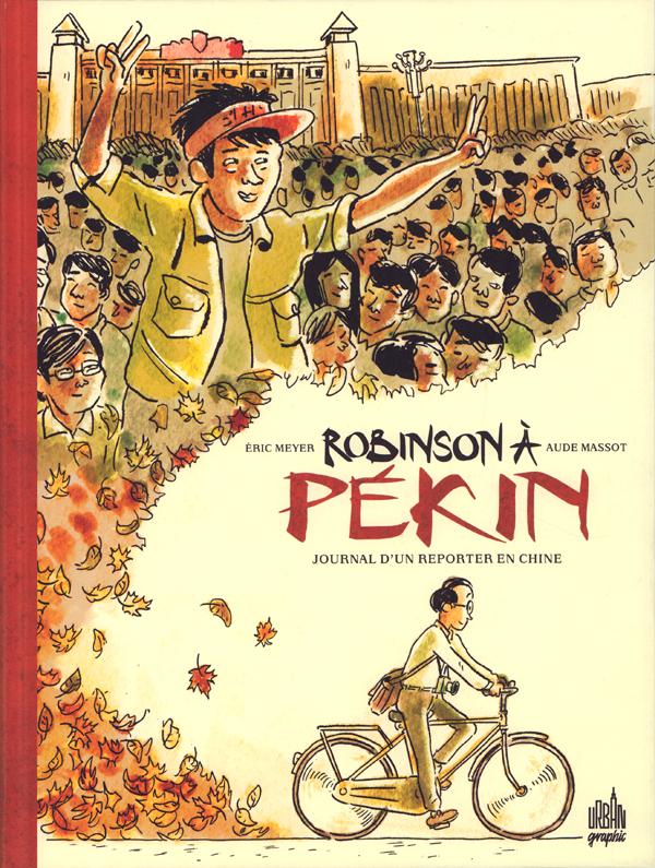 Robinson à Pékin : Journal d'un reporter en Chine  (0), bd chez Urban Comics de Meyer, Massot