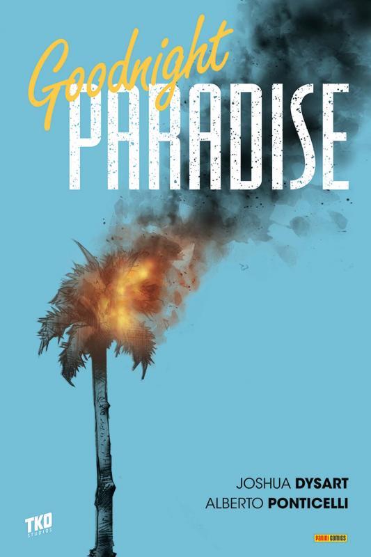 Goodnight paradise , comics chez Panini Comics de Dysart, Ponticelli, Brusco