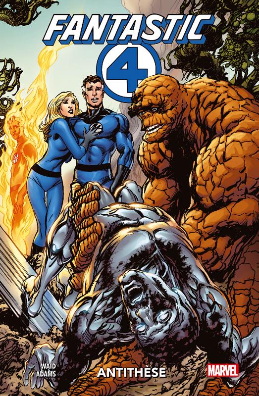 Fantastic Four  : Antithèse  (0), comics chez Panini Comics de Adams, Waid, O'neil, Wieringo, Mounts, Martin