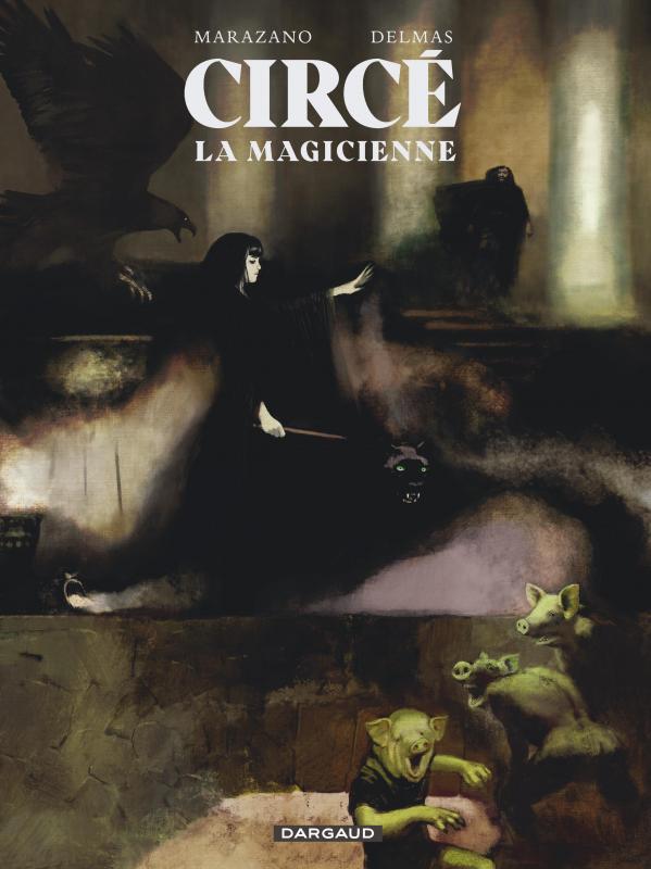 Circé la magicienne, bd chez Dargaud de Marazano, Delmas