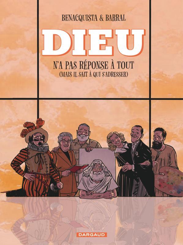 Dieu n'a pas réponse à tout T3 : (mais il sait déléguer) (0), bd chez Dargaud de Benacquista, Barral, Barral