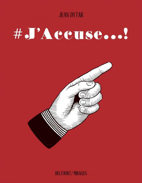 #J'accuse, bd chez Delcourt de Dytar