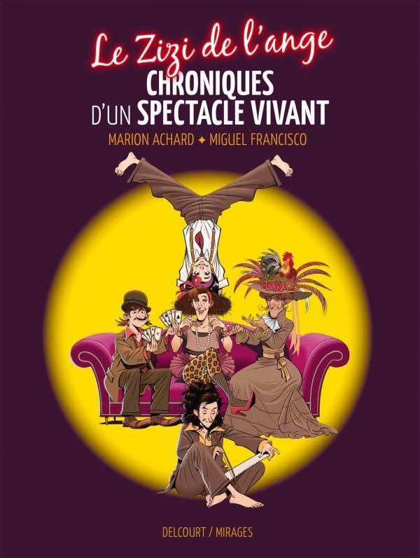 Le Zizi de l'ange : Chroniques d'un spectacle vivant (0), bd chez Delcourt de Achard, Moreno