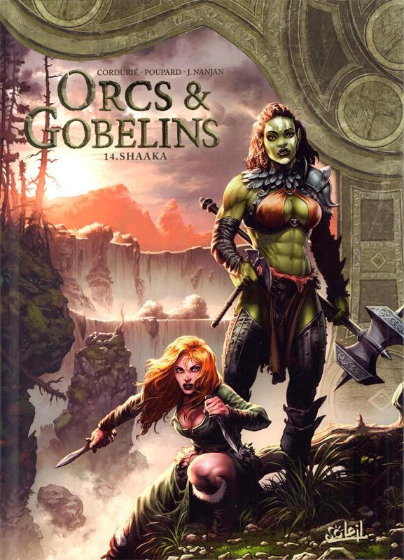 Orcs et Gobelins T14 : Shaaka (0), bd chez Soleil de Cordurié, Poupard, Nanjan
