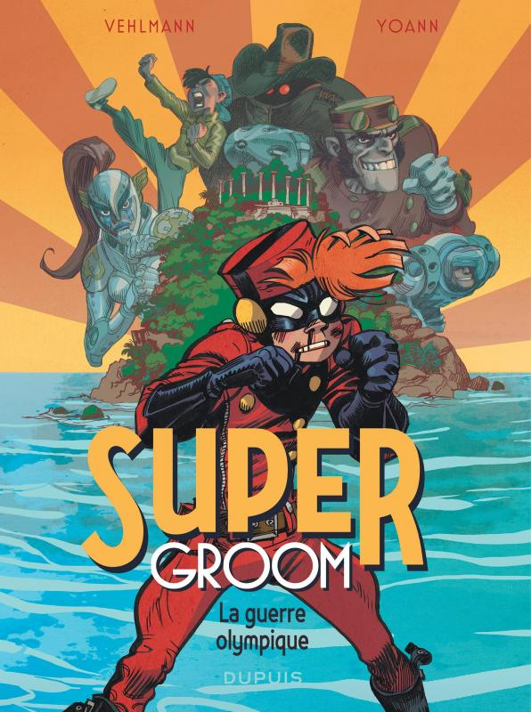 Supergroom T2 : La Guerre olympique (0), bd chez Dupuis de Vehlmann, Yoann, Alquier