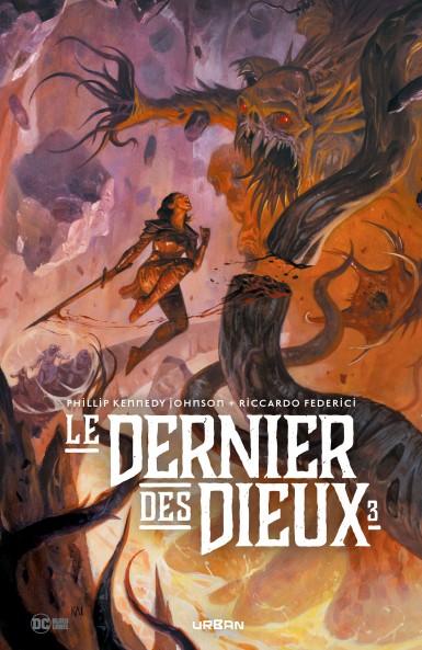 Le dernier des Dieux  T3 : Le Dernier des Dieux tome 3 (0), comics chez Urban Comics de Kennedy Johnson, Federici, Gho, Passalaqua, Prianto