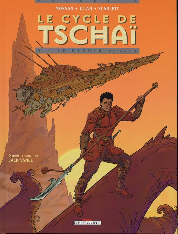 Le cycle de Tschaï T5 : Le dirdir, volume 1 (0), bd chez Delcourt de Morvan, Li-An, Smulkowski