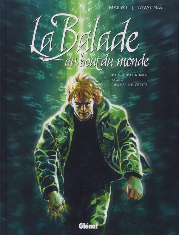 Balade au bout du monde – cycle 4, T16 : Pierres de vérité (0), bd chez Glénat de Makyo, Laval, Robert