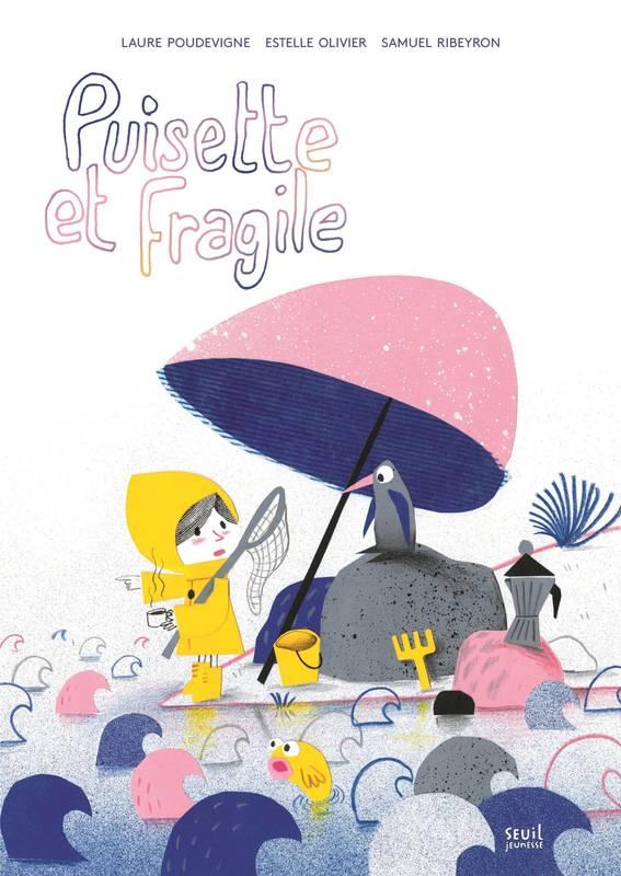 Puisette et Fragile, bd chez Seuil jeunesse de Poudevigne, Olivier, Ribeyron