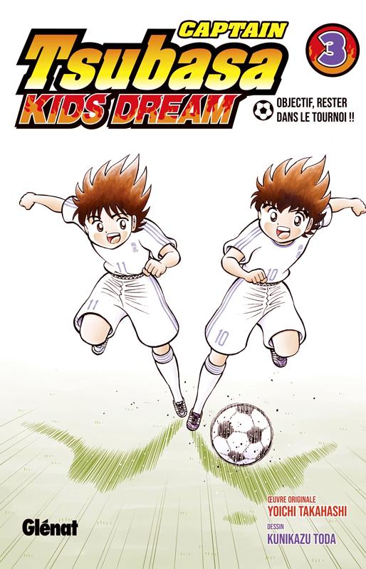 Captain Tsubasa - Kids Dream T3, manga chez Glénat de Takahashi, Toda
