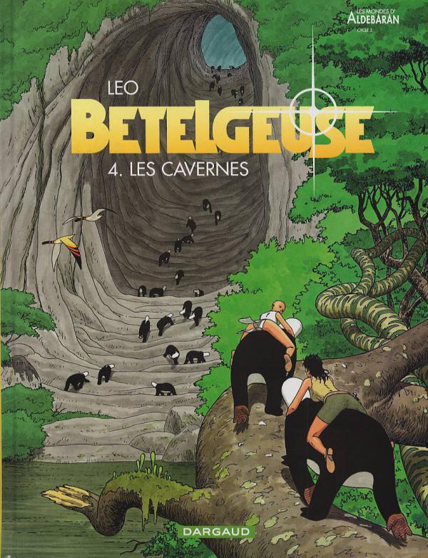 Bételgeuse T4 : Les cavernes (0), bd chez Dargaud de Léo
