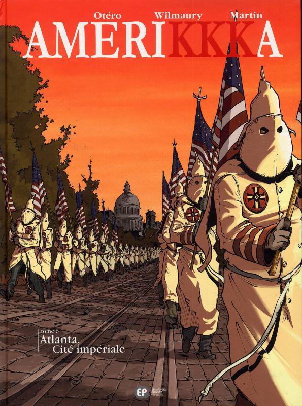 Amerikkka T6 : Atlanta, cité impériale (0), bd chez Emmanuel Proust Editions de Martin, Otéro, Wilmaury