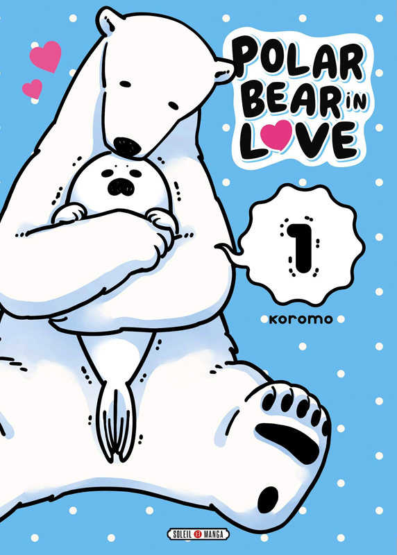 Polar bear in love T1, manga chez Soleil de Koromo