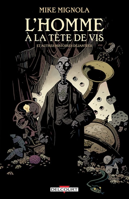 L'homme à la tête de vis et autres histoires déjantées, comics chez Delcourt de Mignola, Sook, Stewart