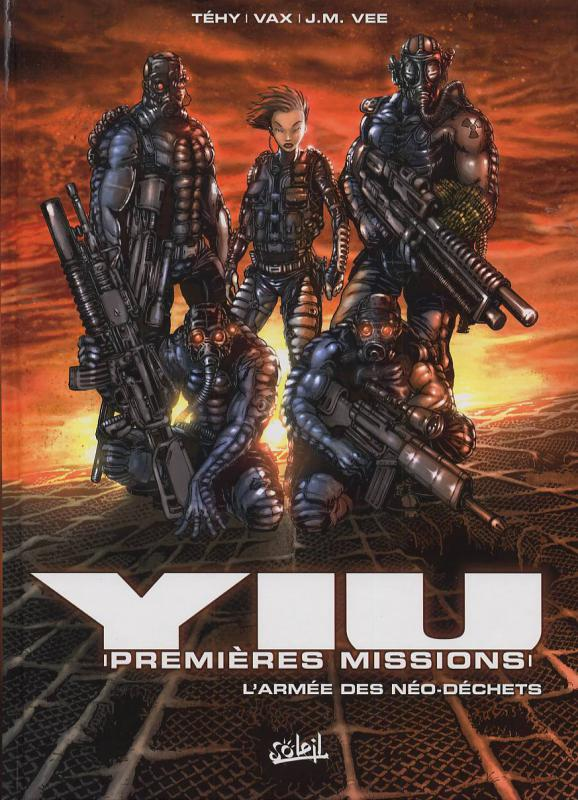 Yiu, premières missions T1 : L'armée des néo-déchets (0), bd chez Soleil de Vee, Tehy, Vax, Oxom FX