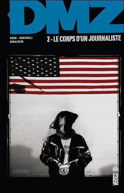 DMZ – Edition Hardcover, T2 : Le corps d'un journaliste (0), comics chez Urban Comics de Wood, Burchielli, Donaldson, Cox