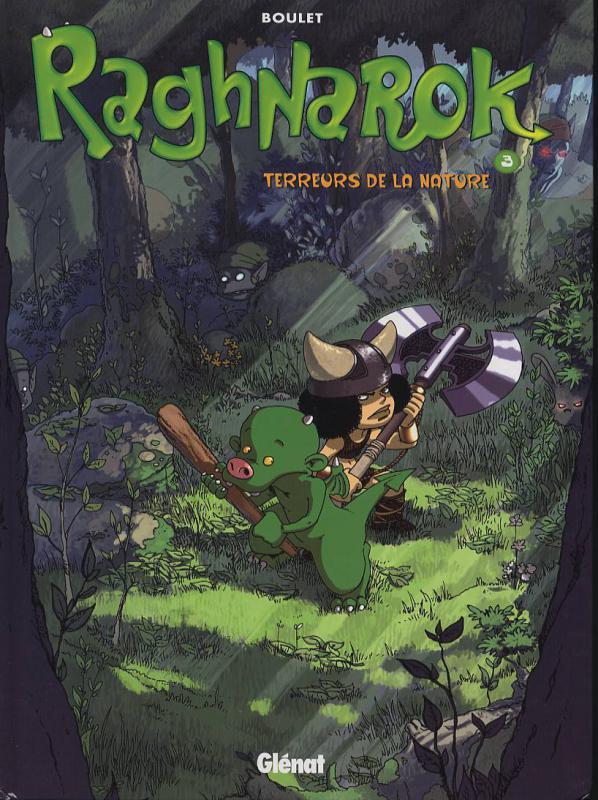 Raghnarok T3 : Terreurs de la nature (0), bd chez Glénat de Boulet