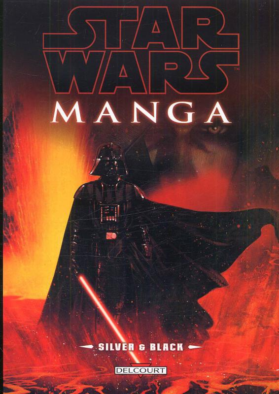 Star Wars - Manga : Silver and Black (0), manga chez Delcourt de Baron ueda, Nao, Nirasawa, Hiromoto, Formalin, Nakatsuka, Ariga, Furi furi company