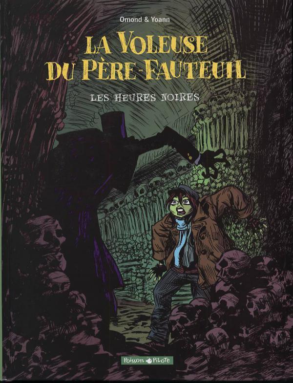 La voleuse du père fauteuil T2 : Les heures noires (0), bd chez Dargaud de Omond, Yoann, Hubert