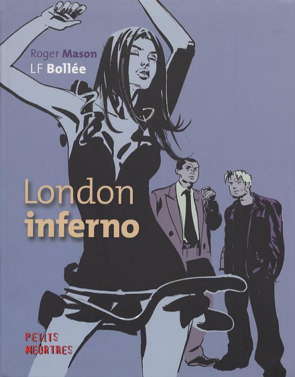 London Inferno, bd chez Emmanuel Proust Editions de Bollée, Mason