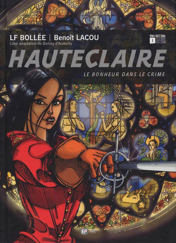 Hauteclaire T1 : Le bonheur dans le crime (0), bd chez Emmanuel Proust Editions de Bollée, Lacou, Dupas
