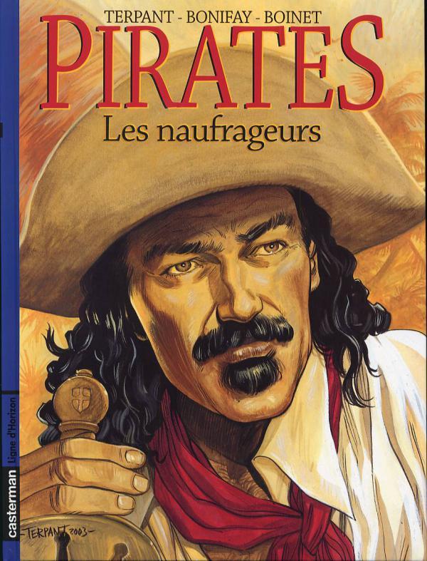 Pirates T3 : Les naufrageurs (0), bd chez Casterman de Boinet, Bonifay, Terpant