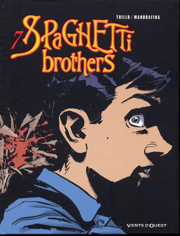 Spaghetti Brothers T7, bd chez Vents d'Ouest de Trillo, Mandrafina, Ruby