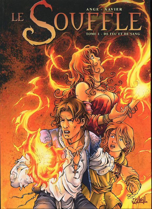 Le souffle T1 : De feu et de sang (0), bd chez Soleil de Ange, Xavier, Alexe