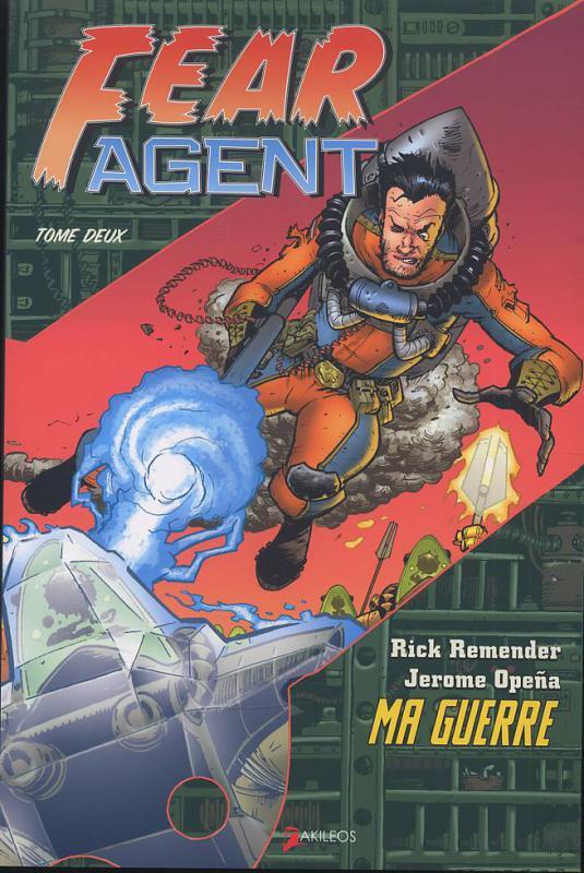 Fear Agent T2 : Ma guerre (0), comics chez Akileos de Remender, Opeña, Madsen