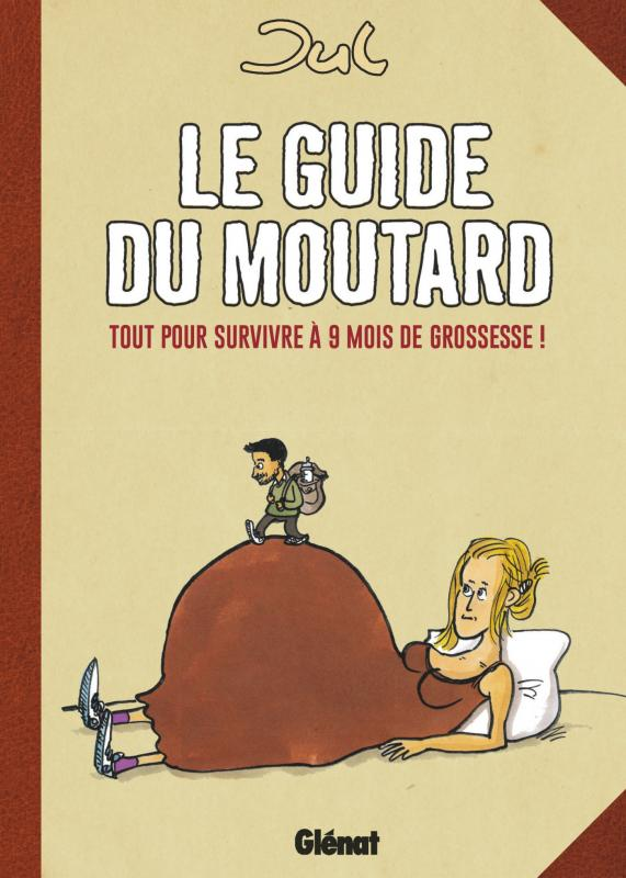 Le guide du moutard, bd chez Glénat de Jul