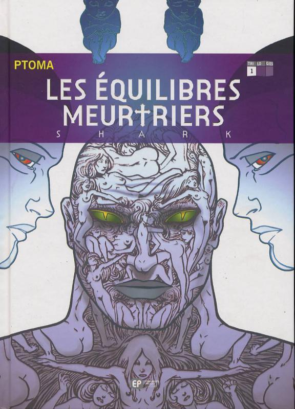 Les equilibres meurtriers T1 : Shark (0), bd chez Emmanuel Proust Editions de Ptoma, Cinna