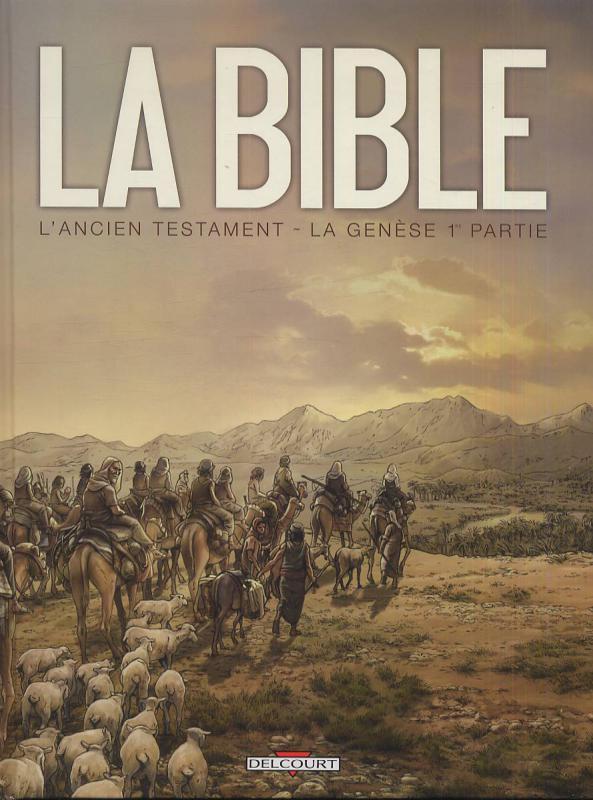 La Bible – cycle L'ancien testament, T1 : La Genèse (0), bd chez Delcourt de Dufranne, Camus, Zitko, Davidenko