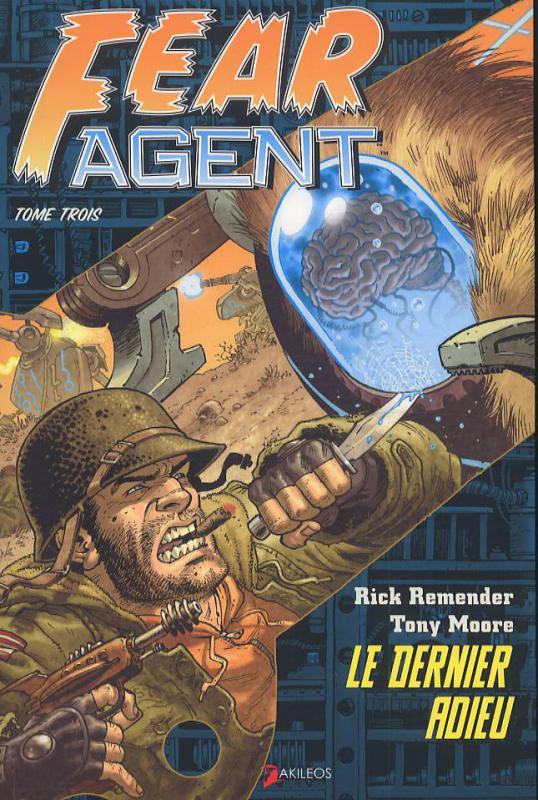 Fear Agent T3 : Le dernier adieu (0), comics chez Akileos de Remender, Moore, Loughridge