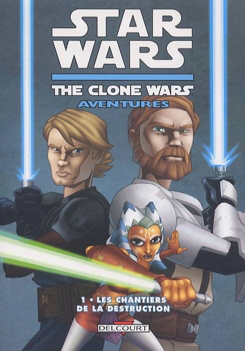Star Wars (revue) – The clone wars aventures, T1 : Les chantiers de la destruction (0), comics chez Delcourt de Gilroy, Fillbach, Fillbach, Pattison