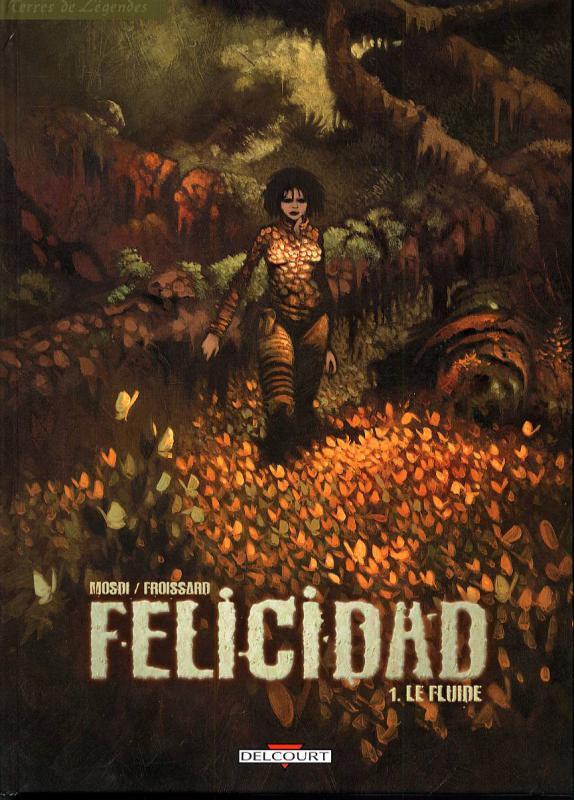 Felicidad T1 : Le fluide (0), bd chez Delcourt de Mosdi, Froissard