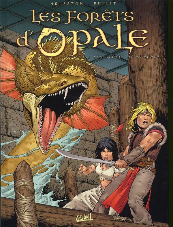 Les forêts d'Opale T4 : Les Geôles de Nénuphe (0), bd chez Soleil de Arleston, Pellet, Goussale