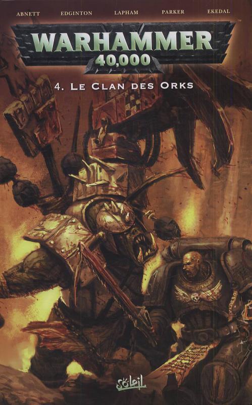Warhammer 40.000 T4 : Le clan des orks (0), comics chez Soleil de Edginton, Abnett, Ekedal, Parker, Lapham, Helloven