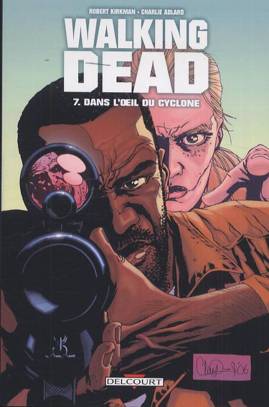 Walking Dead T7 : Dans l'oeil du cyclone (0), comics chez Delcourt de Kirkman, Adlard, Rathburn