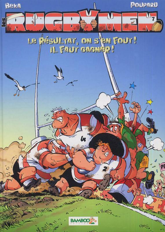 Les rugbymen T7 : Le résultat, on s'en fout ! Il faut gagner ! (0), bd chez Bamboo de Beka, Poupard, Cosson