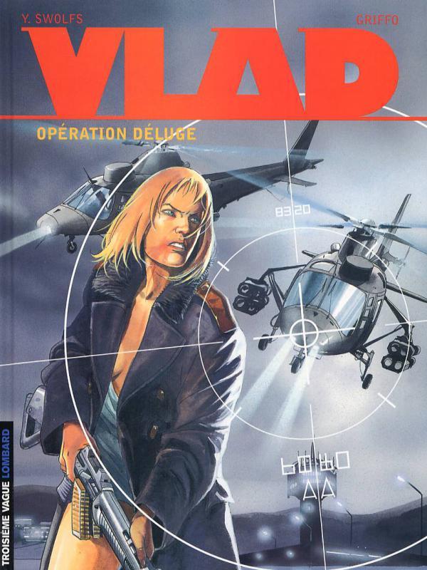Vlad T6 : Opération Déluge (0), bd chez Le Lombard de Swolfs, Griffo